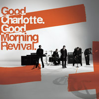 Good Morning Revival — Good Charlotte