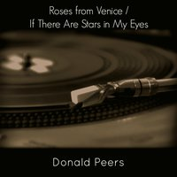 Roses from Venice / If There Are Stars in My Eyes — Donald Peers