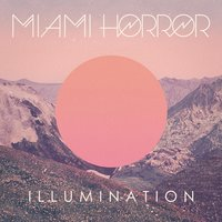 Illumination — Miami Horror