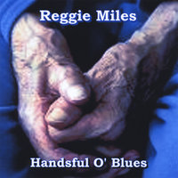 Handsful O' Blues — Reggie Miles