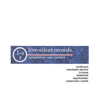 live-silent records: compilation one - contact — various: inevitable decline, cordluxxe, slobartist, spychamber..