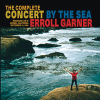 The Complete Concert by the Sea (Expanded) — Erroll Garner