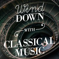 Wind Down with Classical Music — сборник