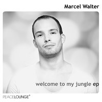 Welcome to My Jungle — Marcel Walter