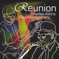 Reunion — Charles Atkins and Paul Montgomery