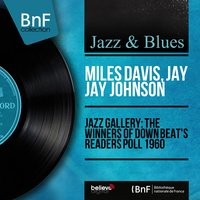 Jazz Gallery: The Winners of Down Beat's Readers Poll 1960 — Miles Davis, Jay Jay Johnson