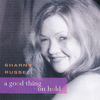 A Good Thing On Hold — Sharny Russell