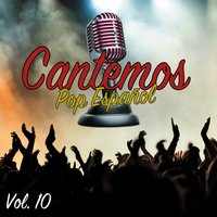 Cantemos Pop Español, Vol. 10 — Cantemos