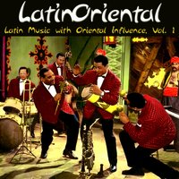 Latin Oriental - Latin Music with Oriental Influence, Vol. 1 — сборник