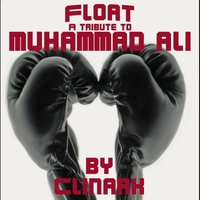 Float (A Tribute to Muhammad Ali) — Clinark