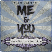 Me & You — Denice Millien, Dale Ryan