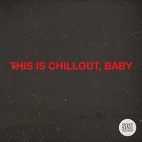 This Is Chillout, Baby — сборник