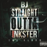 Straight Outta Inkster the Album — BJ