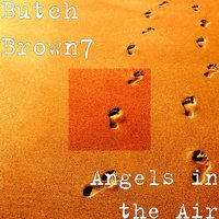 Angels in the Air — Butch Brown7