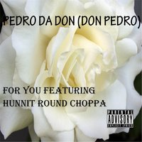 For You (feat. Hunnit Round Choppa) — Pedor Dadon