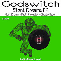 Silent Dreams EP — Godswitch