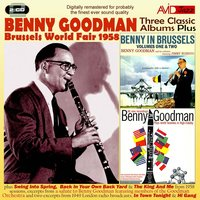 Three Classic Albums Plus (Benny In Brussels Vol 1/Benny In Brussels Vol 2/Plays World Favorites In High-Fidelity) — Benny Goodman