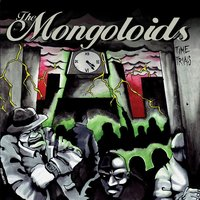 Time Trials — The Mongoloids