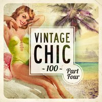 Vintage Chic 100 - Part Four — сборник
