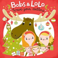 Wave Your Antlers — Bobs & LoLo