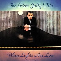 When Lights Are Low — The Pete Jolly Trio
