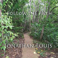 Follow the Path — Jonathan Louis