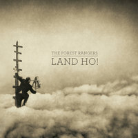 Land Ho! — The Forest Rangers