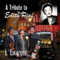 Soirée (A Tribute to Édith Piaf) — L'Escargot