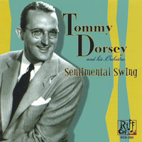 Sentimental Swing — Tommy Dorsey And His Orchestra