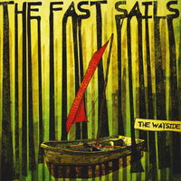 The Wayside - EP — The Fast Sails