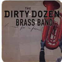Funeral for a Friend — The Dirty Dozen Brass Band