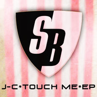 Touch Me E.P. — J-C Touch