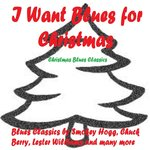 I Want Blues for Christmas