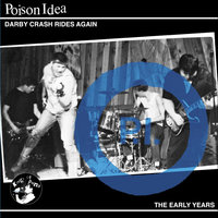 Darby Crash Rides Again — Poison Idea