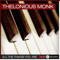 All the Things You Are — Thelonious Monk