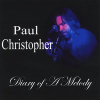 Diary of a Melody — Paul Christopher