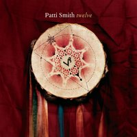 Twelve — Patti Smith
