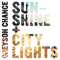 Sunshine & City Lights — Greyson Chance