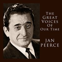 Great Voices Of Our Time — Jan Peerce