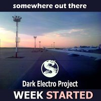 Week Started — Dark Electro Project