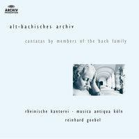 J.M. Bach, G.C. Bach,  J.C. Bach: Cantatas by members of the Bach family — Rheinische Kantorei, Musica Antiqua Koln, Reinhard Goebel