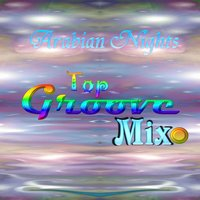 Arabian Nights Top Groove Mix — сборник