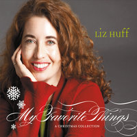My Favorite Things: A Christmas Collection — Liz Huff