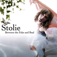 Between the Fake and Real — Stolie