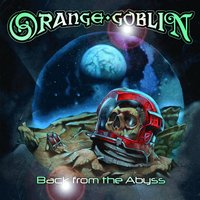 Back from the Abyss — Orange Goblin