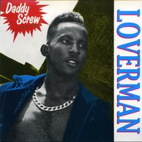 Loverman — Daddy Screw