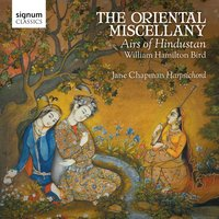 The Oriental Miscellany: Airs of Hindustan — Jane Chapman, William Hamilton Bird