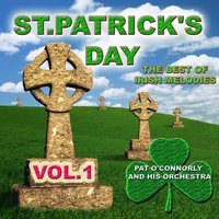 St Patrick's Day - The Best of Irish Melodies, Vol. 1 — Pat O'Connorly and His Orchestra