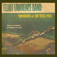Swinging at the Steel Pier (feat. Al Cohn) — The Elliot Lawrence Band