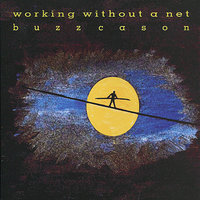 Working Without a Net — Buzz Cason